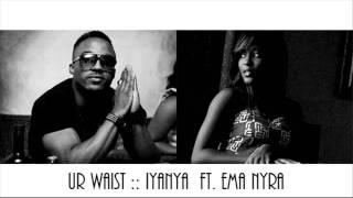 Iyanya ft. Emma Nyra _ Ur Waist