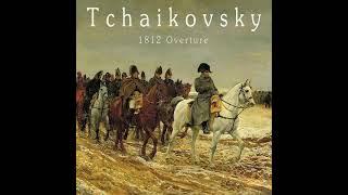 Pyotr Ilyich Tchaikovsky  - 1812 Overture
