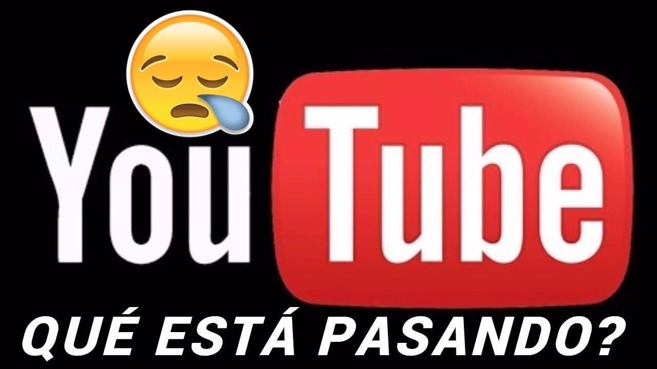 que pasa con youtube