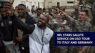 NFL Stars Salute Service on USO Tour to Italy and Germany