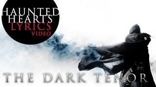 THE DARK TENOR - HAUNTED HEARTS [Lyric Video]