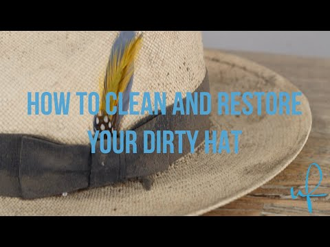 How to Clean and Restore your Dirty Hat