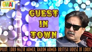 Guest in Town Pilot: Lord Nazir Ahmed, Baron Ahmed- British House of Lords: GupShup with Aftab Iqbal