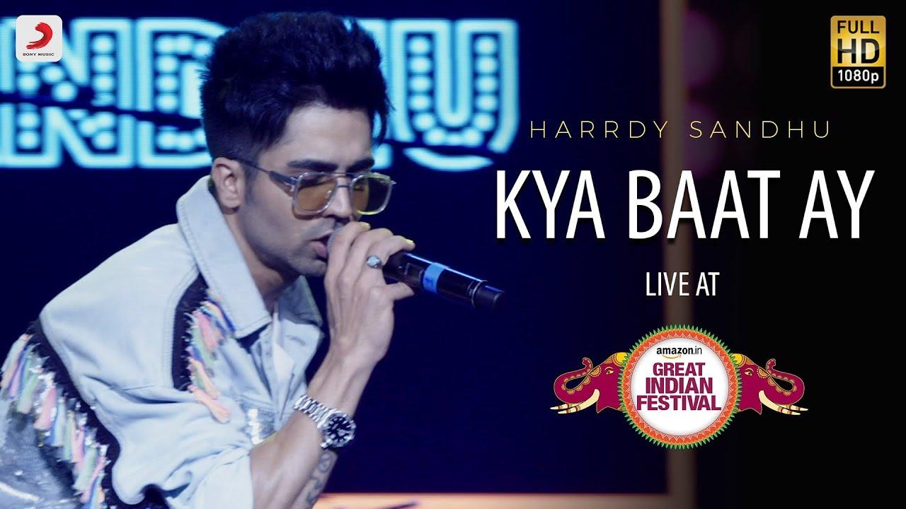 Download Kya Baat Ay - Live @ Amazon Great Indian Festival   Harrdy Sandhu