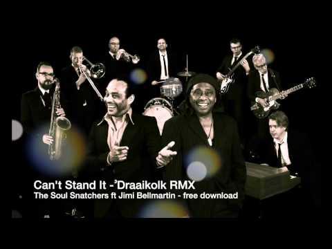 Mp3 Free Download - The Soul Snatchers Ft Jimi Bellmartin - Can't Stand It - Draaikolk RMX