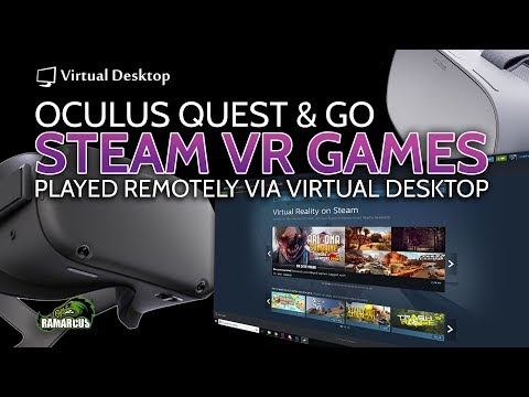 Oculus Quest & Go // Play Steam VR Games with Virtual Desktop (SEE  DESCRIPTION)