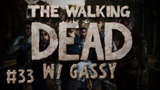 Walking Dead: w/ Gassy #33