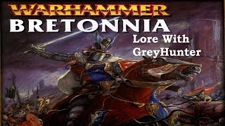 Warhammer Lore With GreyHunter: Bretonnia