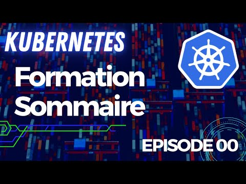 KUBERNETES - FORMATIONS POUR DEBUTER | TUTOS FR #0