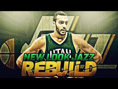 REBUILDING THE 2018 UTAH JAZZ WITHOUT GORDON HAYWARD!