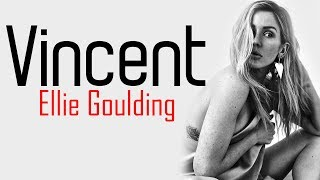 Ellie Goulding - Vincent [Full HD] lyrics