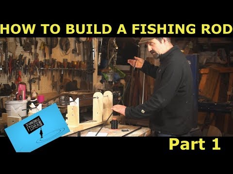 How To Build A Custom Fishing Rod Part 1