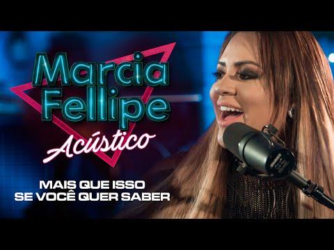 Marcia Fellipe Acústico - Mais que isso / Se você quer saber
