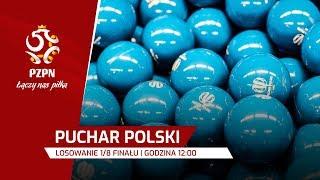 Losowanie par 1/8 finału Pucharu Polski HD