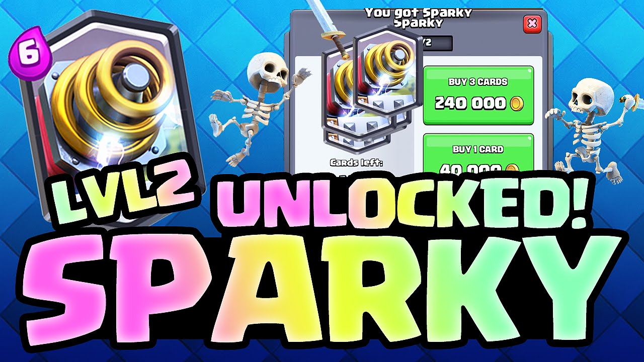 clash royale level 2 sparky unlocked 240 000 gold