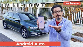 Android Auto: ¿Qué es y cómo funciona? | Análisis / Review en español | coches.net