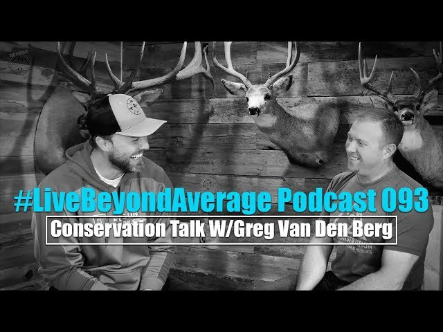 #LiveBeyondAverage Podcast 093 || Talking Conservation with Greg Van Den Berg