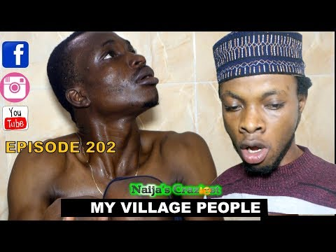 MY VILLAGE PEOPLE (Naija's Craziest Comedy) (Episode 203)