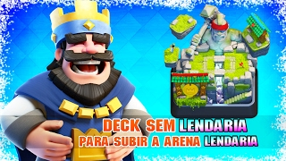 Awesome!! Deck without Legendary-to climb the Legendary Arena Clash Royale