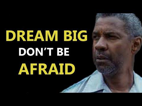 DREAM BIG | DON'T BE AFRAID | Denzel Washington Motivational Speech 2020