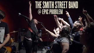 The Smith Street Band [FULL SET] @ Epic Problem 2016-3-28