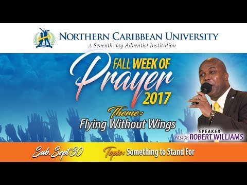 "NCU FALL WEEK OF PRAYER 2017 - ""FLYING WITHOUT WINGS"" - SOMETHING TO STAND FOR 