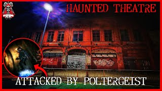 Real Demonic Haunted Theatre (Attacked By Poltergeist) Most Terrifying Poltergeist Activity!