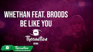 Download Whethan feat. Broods - Be Like You (Theemotion Remix) Mp3 and Videos
