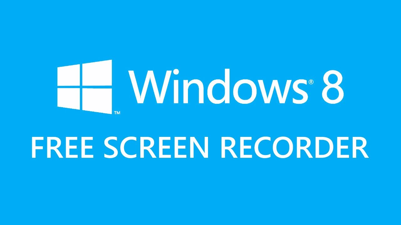 Screen Recorder For Windows 8 Free