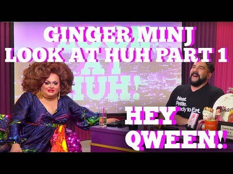 Ginger Minj: SUPERSIZED Look At Huh Part 1