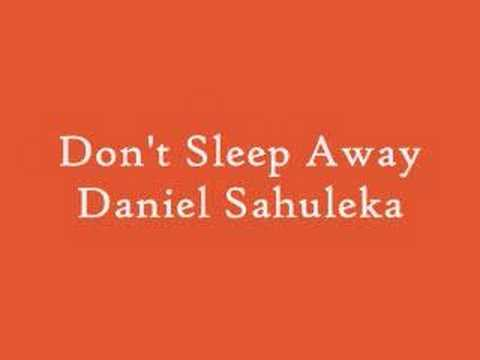 Daniel Sahuleka - Don't Sleep Away