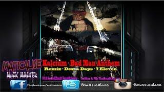 Kalcium - Bad Man Anthem (7 Eleven Remix) Feb 2015