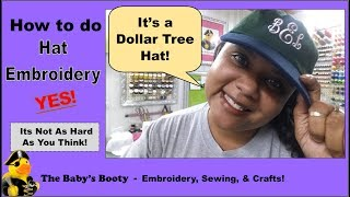 Hat Embroidery with a 4x4 Brother Embroidery Machine! Learn How to Embroider on Hats The Babys Booty