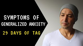 Day 19 - GAD - Symptoms Of Generalized Anxiety Disorder | 29 Days Of The Anxiety Guy