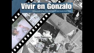 Repeat youtube video VIVIR EN GONZALO, el documental, 2013, 68'