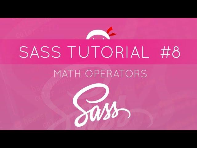 SASS Tutorial #8 - Mathematical Operators