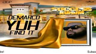 Demarco – Yuh Find It (Raw) [Success Riddim] - July 2016