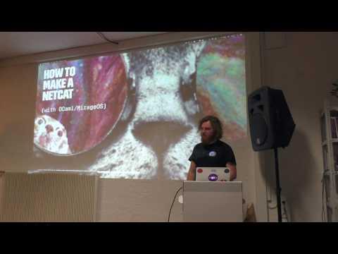 How to make a Netcat (with OCaml/MirageOS) - Oskar M  Grande
