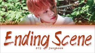 BTS JUNGKOOK - ENDING SCENE (이런엔딩) (COVER) LYRICS (Eng/Rom/Han/가사)