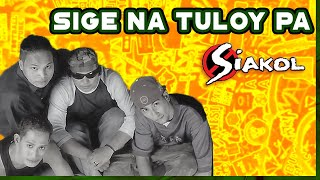 Sige Na, Tuloy Pa By Siakol (Music & Video with Lyrics) Alpha Music