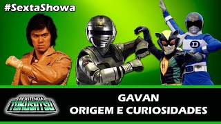 GAVAN (1982): Origem e Curiosidade - SEXTA SHOWA