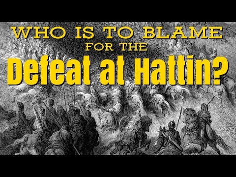 Who Is To Blame For The Defeat At Hattin?