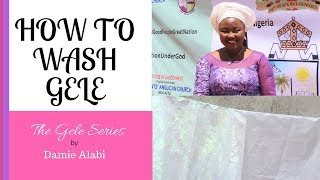 How To Wash Gele Head Tie| Gele Series by Damie Alabi