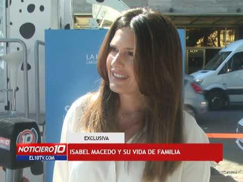 Isabel Macedo y su vida de familia     Noticiero10