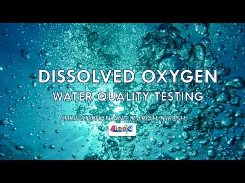 Dissolved Oxygen: Water Quality Testing