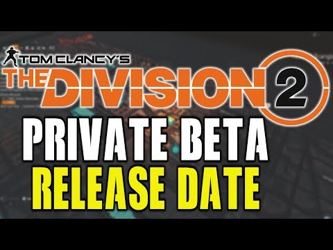 Download New The Division 2 Beta Confirmed Release Date More