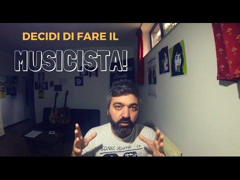 DECIDI DI FARE IL MUSICISTA!