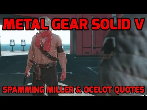 """Spamming Miller & Ocelot quotes."" l Metal Gear Solid V : The Phantom Pain"