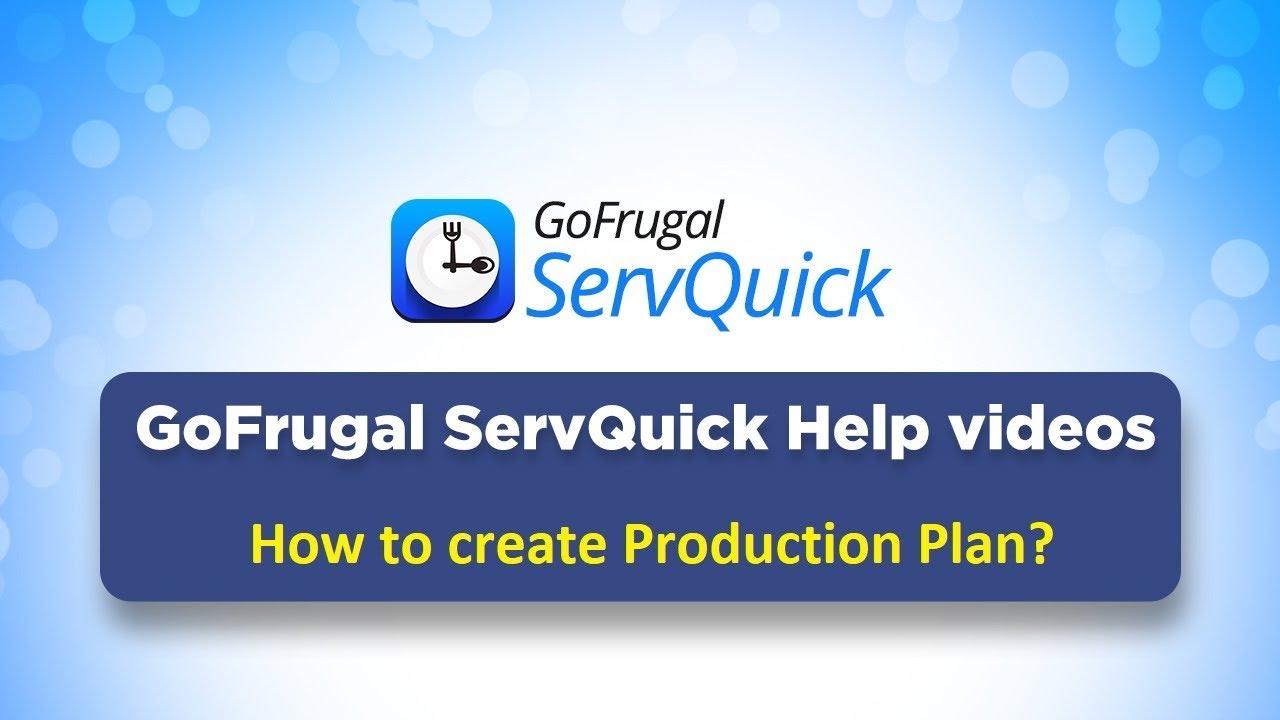 GoFrugal ServQuick - Kit Preparation : Step 3 - Production Plan