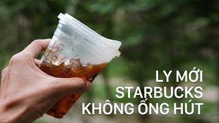 Trên tay ly không dùng ống hút của Starbucks: tiên cá sẽ giải cứu đại đương?